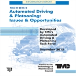 TMC IR 2015-2, Automated Driving & Platooning: Issues & Opportunities